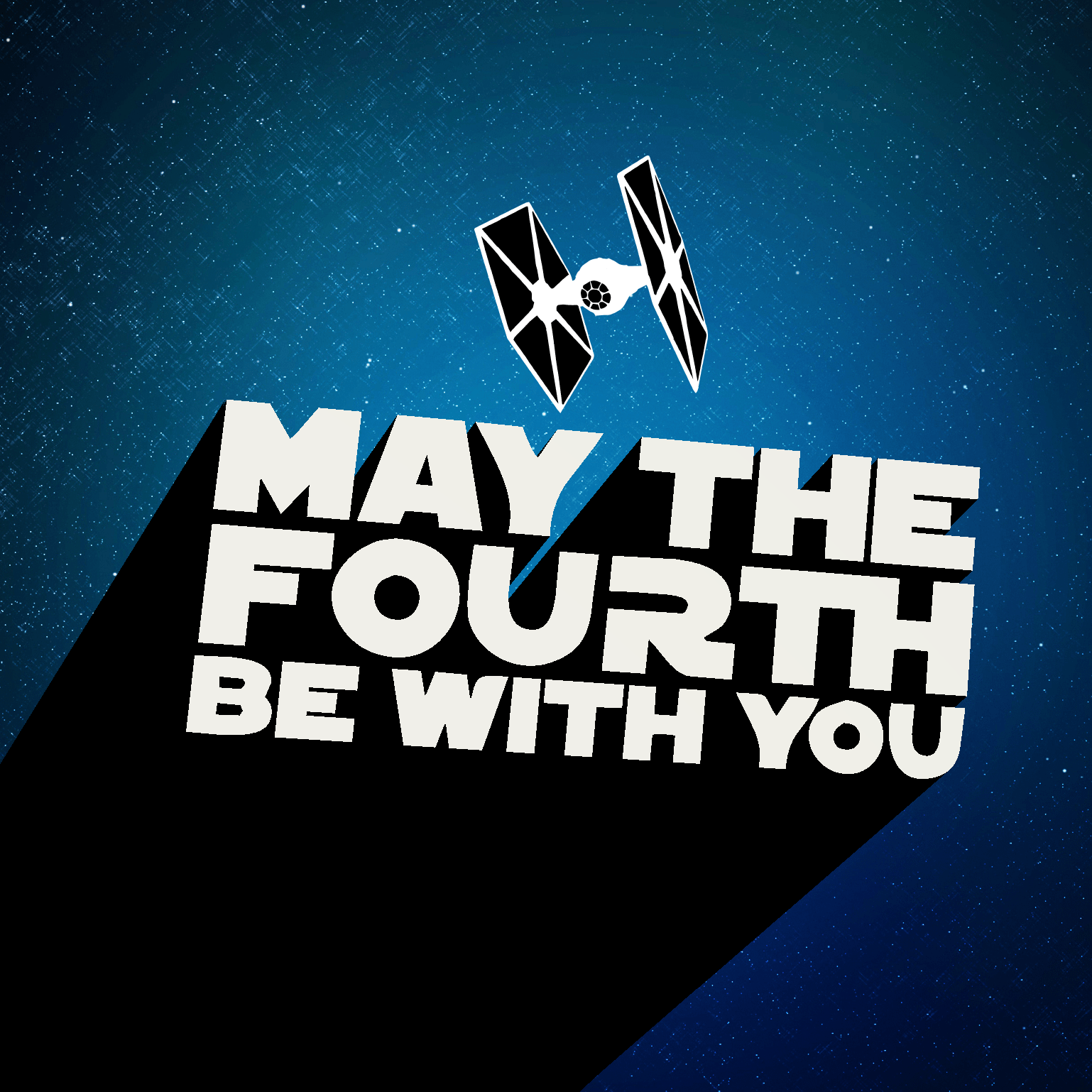 2017 May The 4th Be With You: May The Fourth Be With You!